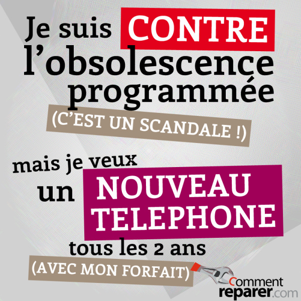 Je suis contre l'obsolescence programmée, mais...